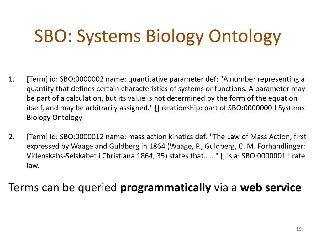 SBO: Systems Biology Ontology