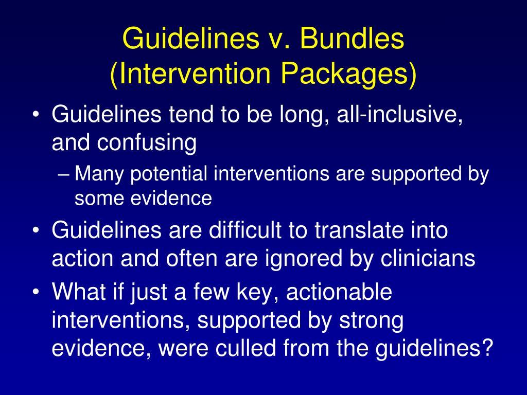 Guidelines v. Bundles (Intervention Packages)
