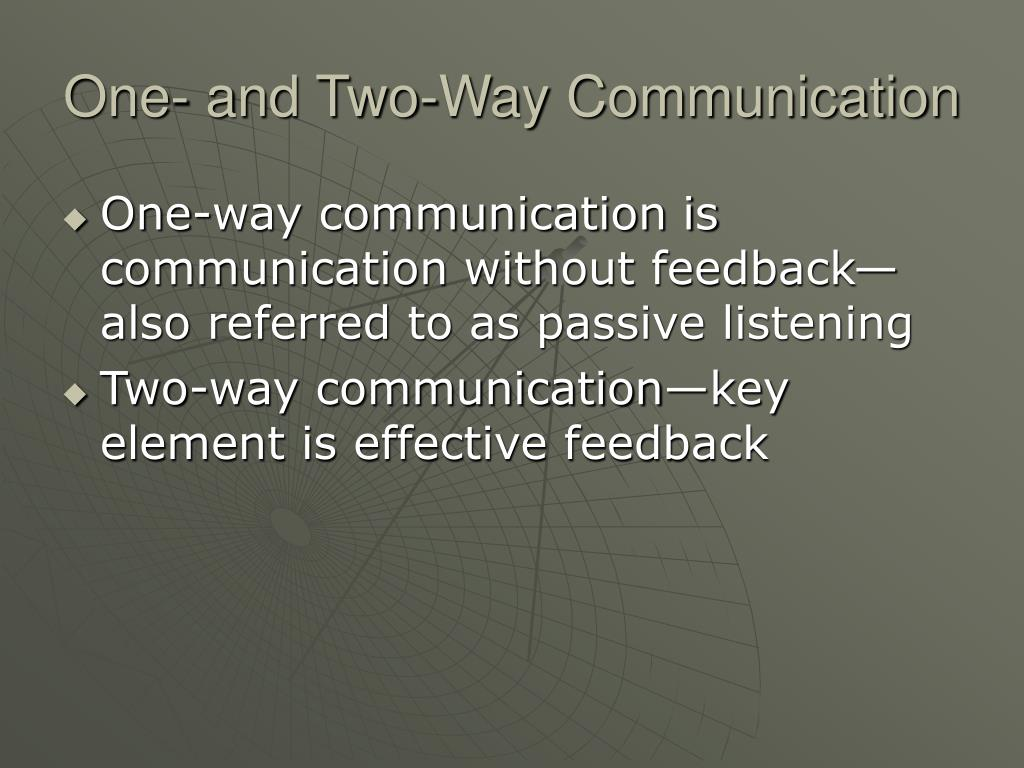 One- and Two-Way Communication