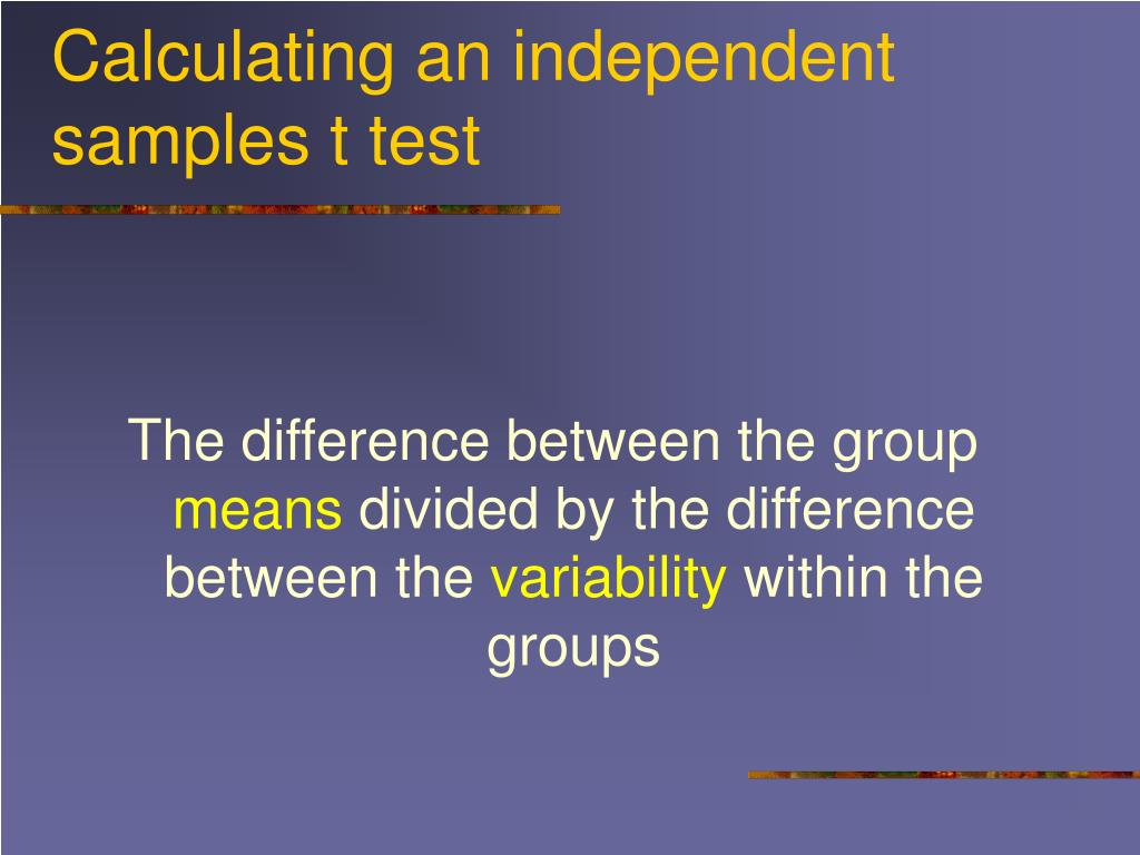 Calculating an independent samples t test