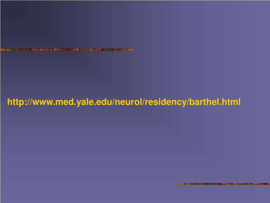 http://www.med.yale.edu/neurol/residency/barthel.html
