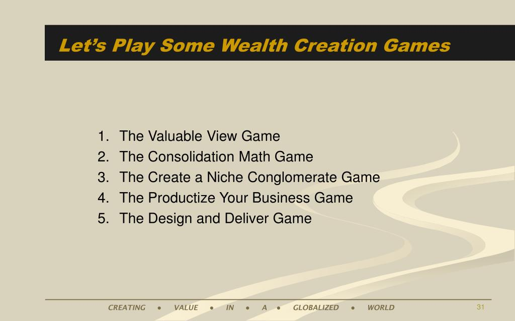 Let's Play Some Wealth Creation Games