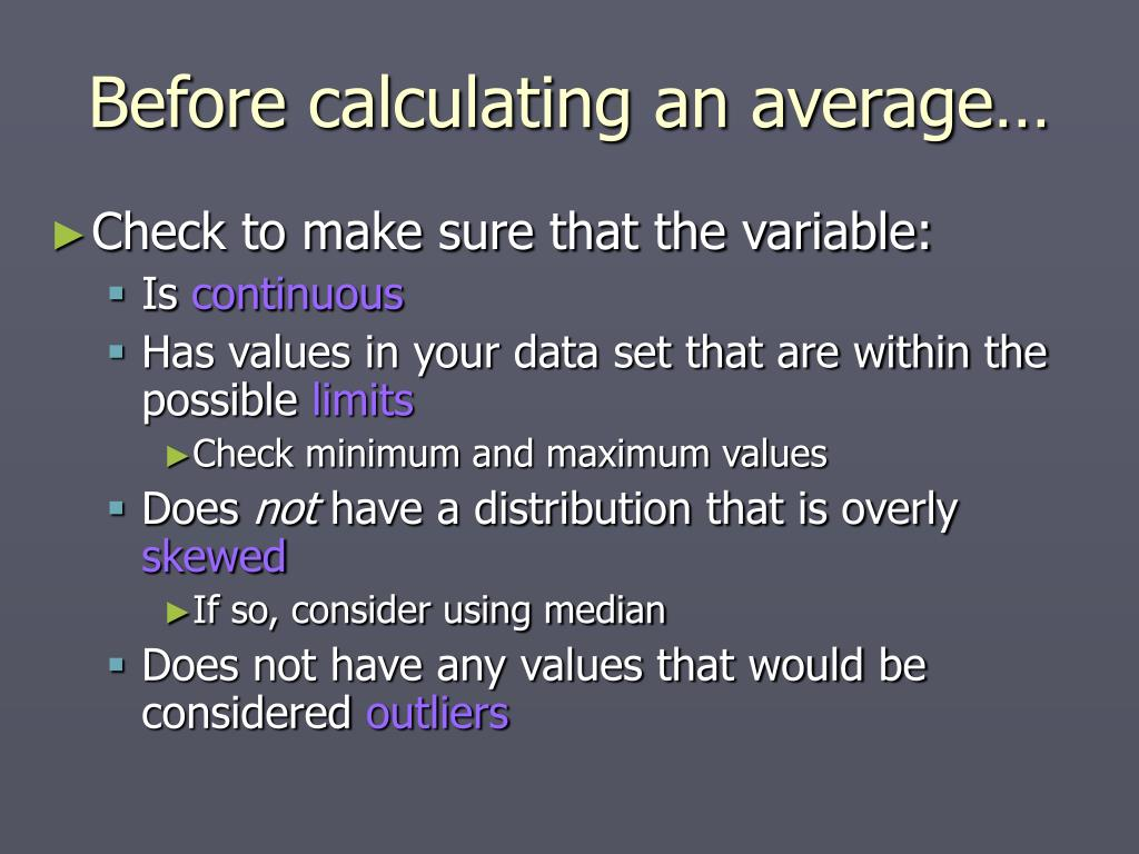 Before calculating an average…