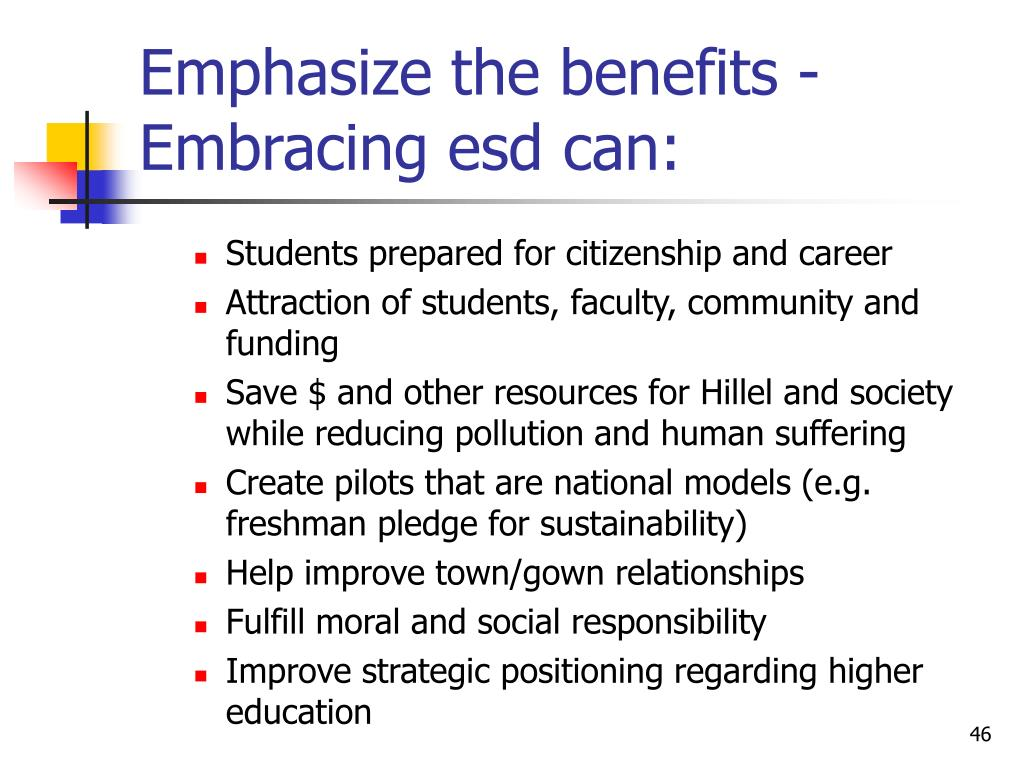 Emphasize the benefits - Embracing esd can: