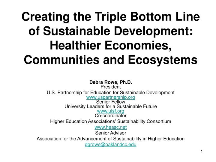Creating the Triple Bottom Line of Sustainable Development: Healthier Economies, Communities and Eco...