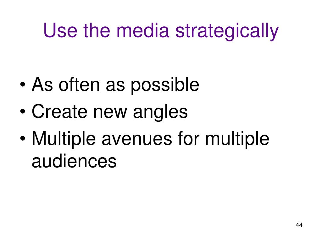 Use the media strategically