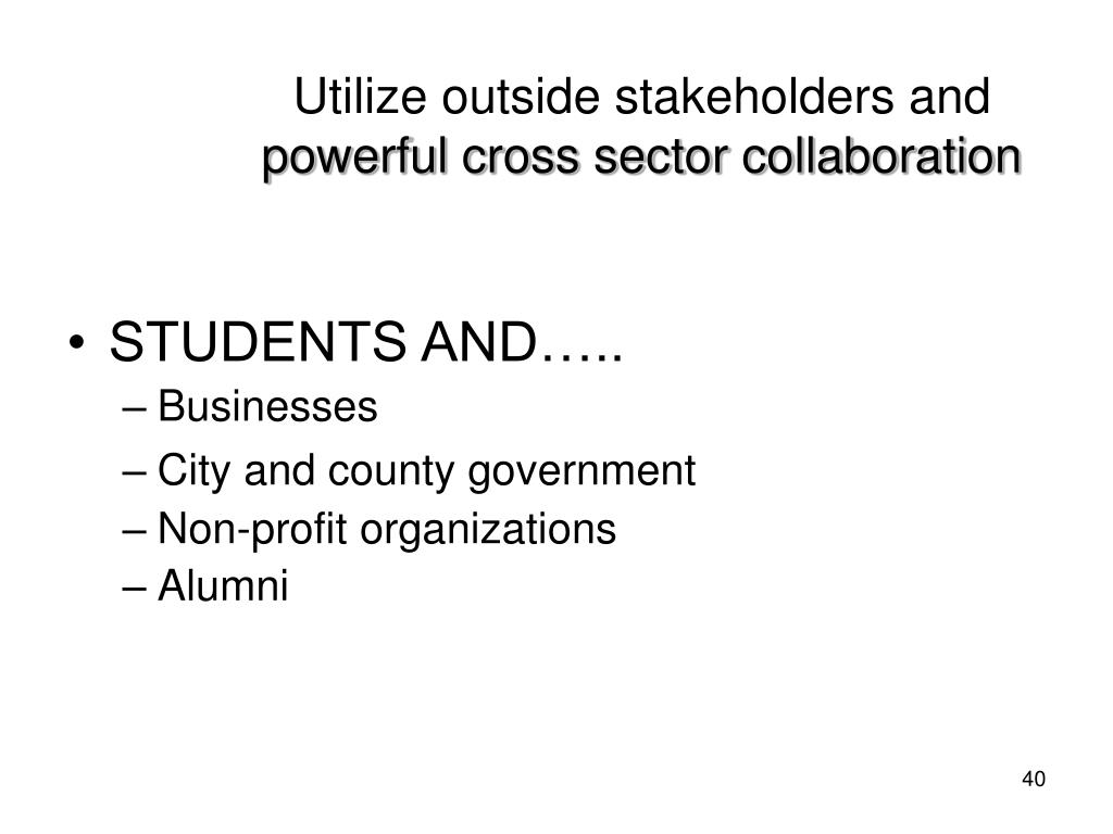 Utilize outside stakeholders and