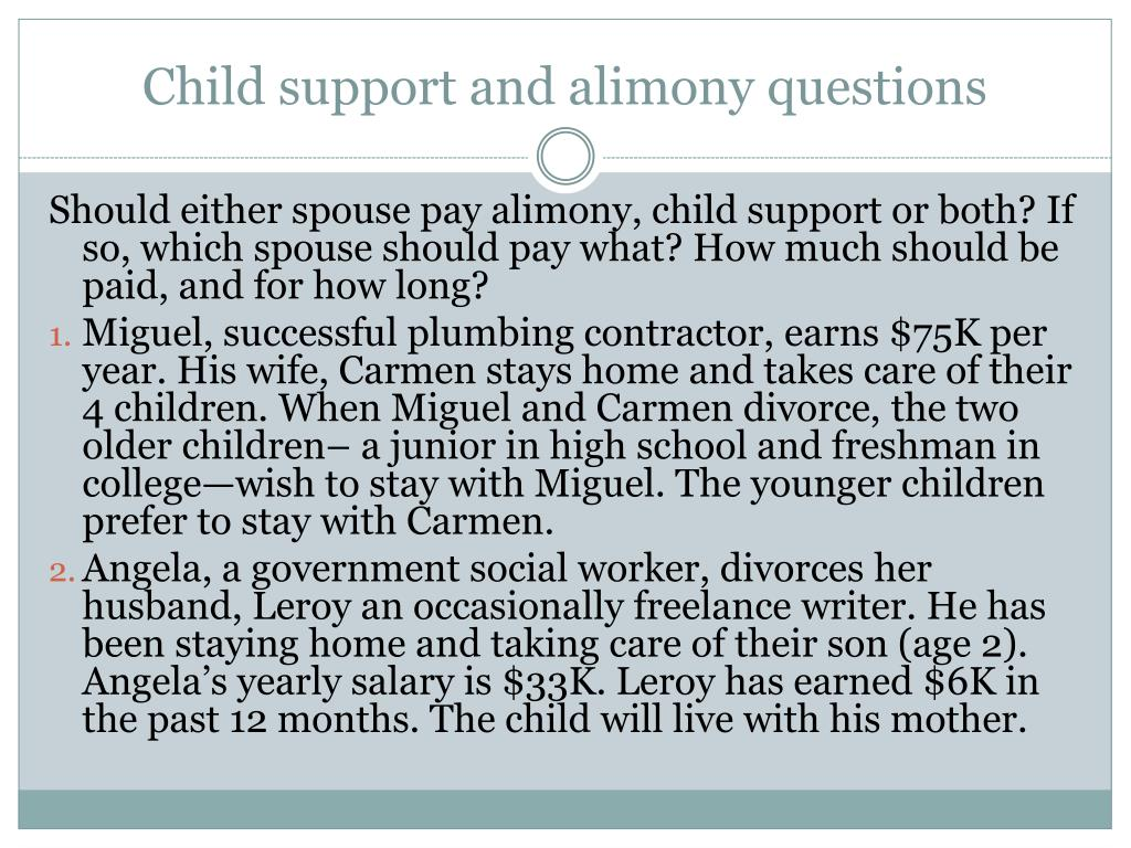 Child support and alimony questions