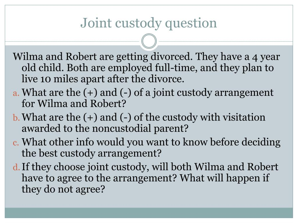 Joint custody question