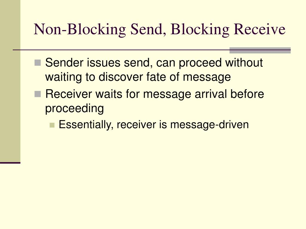 Non-Blocking Send, Blocking Receive