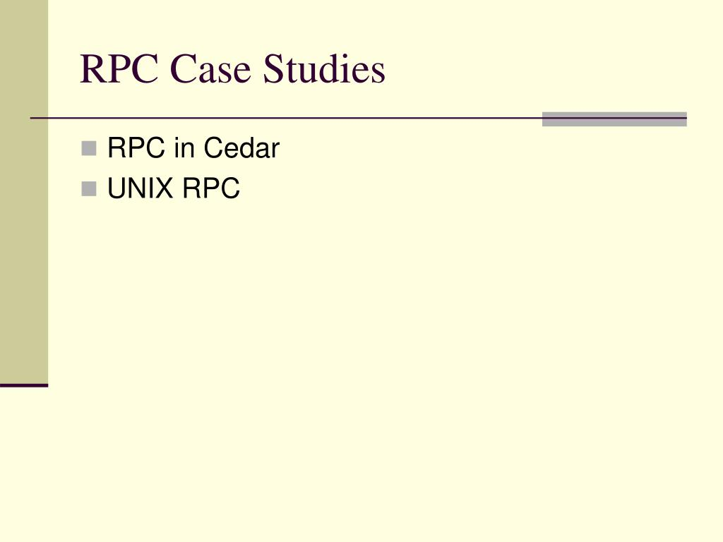 RPC Case Studies