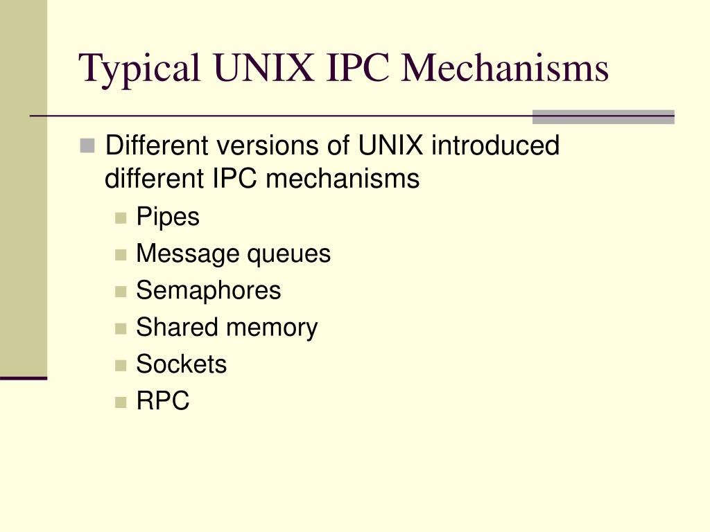 Typical UNIX IPC Mechanisms