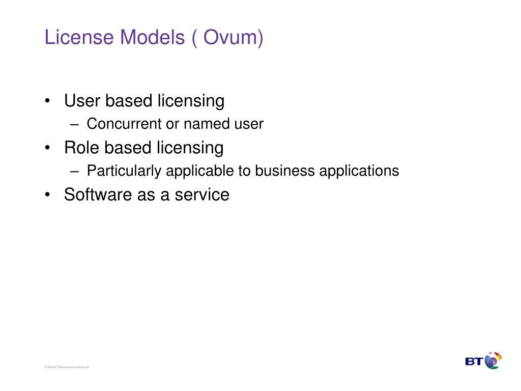 License Models ( Ovum)