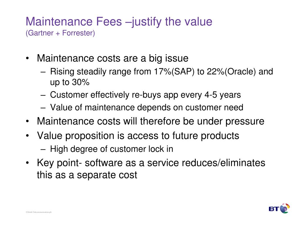 Maintenance Fees –justify the value