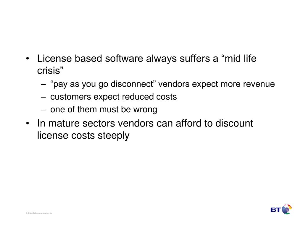 "License based software always suffers a ""mid life crisis"""