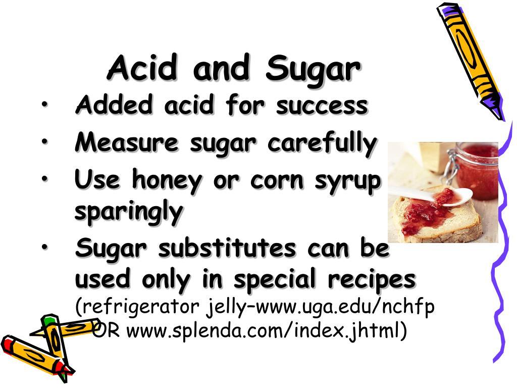 Acid and Sugar
