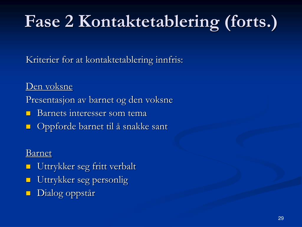 Fase 2 Kontaktetablering (forts.)