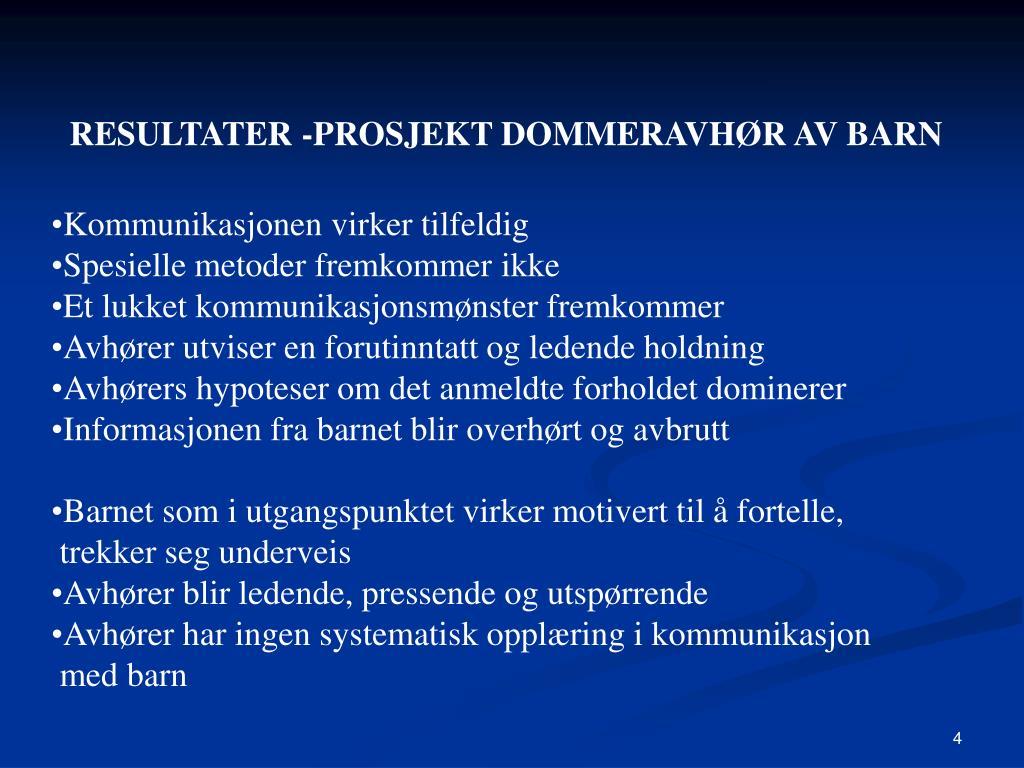 RESULTATER -PROSJEKT DOMMERAVHØR AV BARN