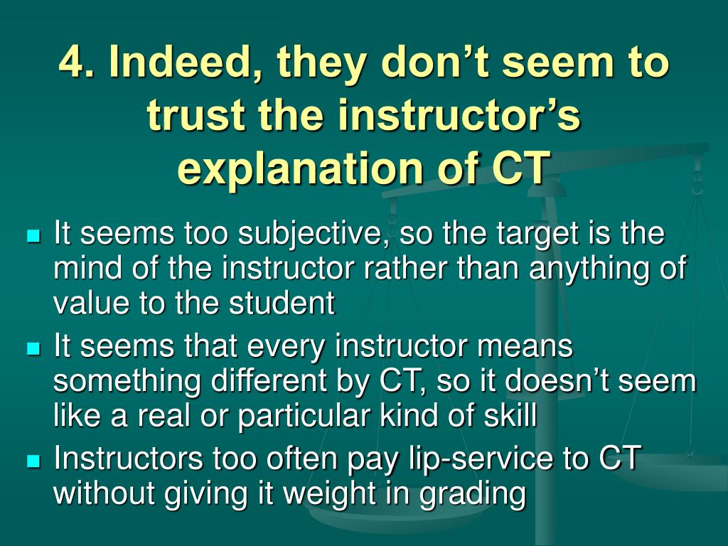 4. Indeed, they don't seem to trust the instructor's explanation of CT