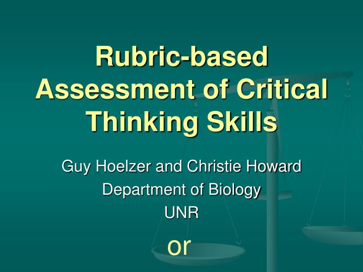Rubric based assessment of critical thinking skills l.jpg