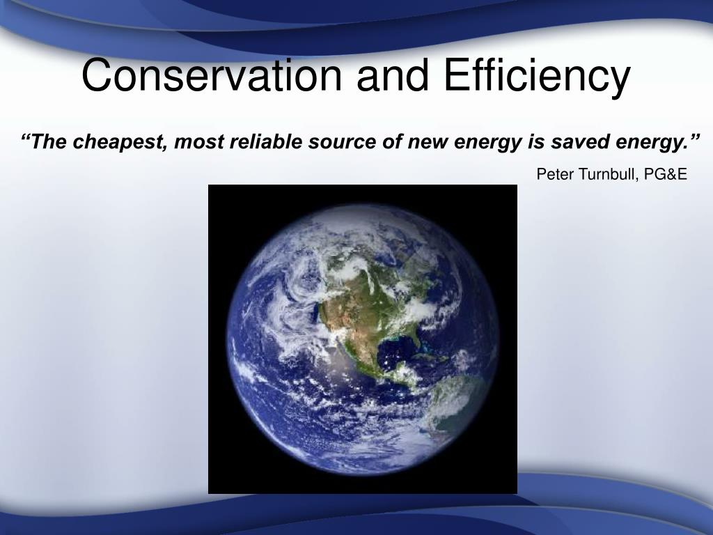Conservation and Efficiency