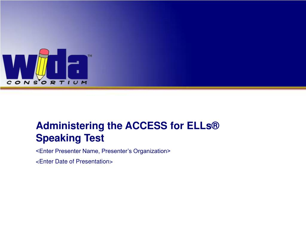 Administering the ACCESS for ELLs®