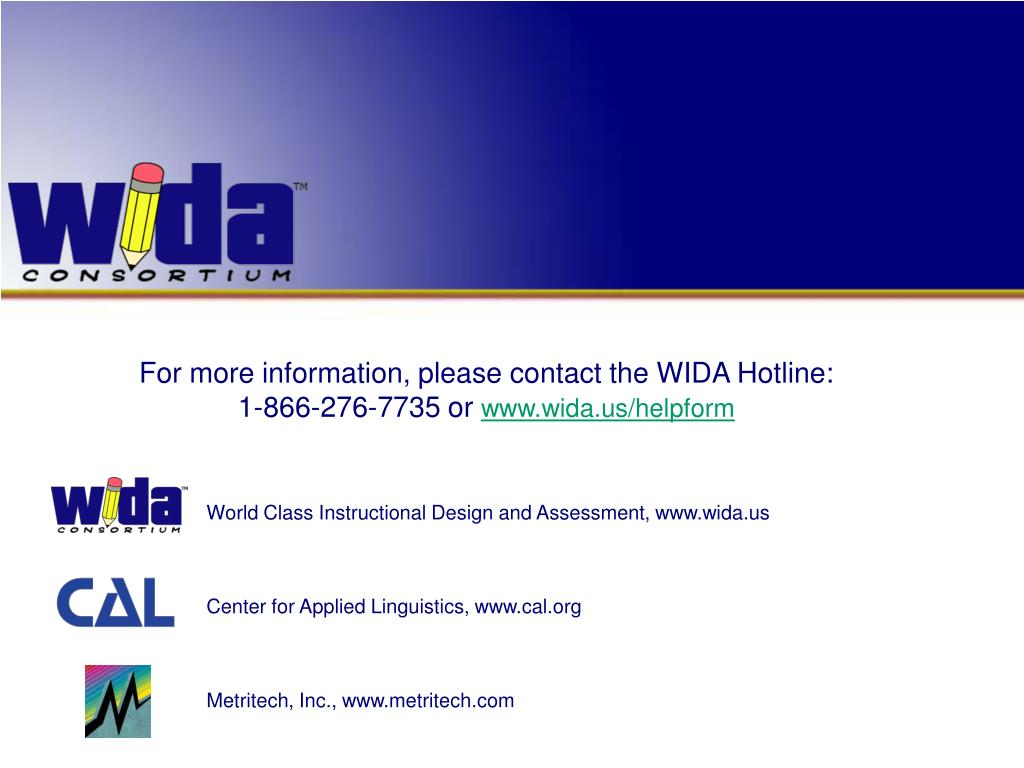 For more information, please contact the WIDA Hotline: