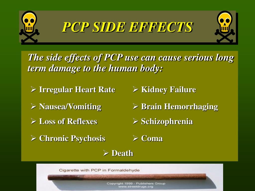 PCP SIDE EFFECTS