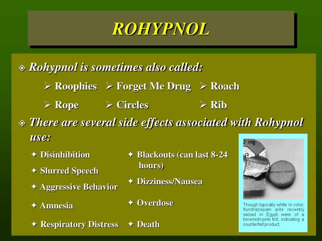 Rohypnol is sometimes also called: