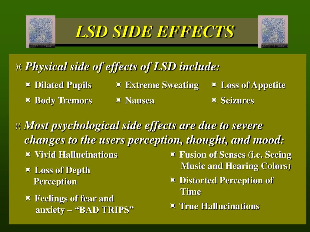 Physical side of effects of LSD include