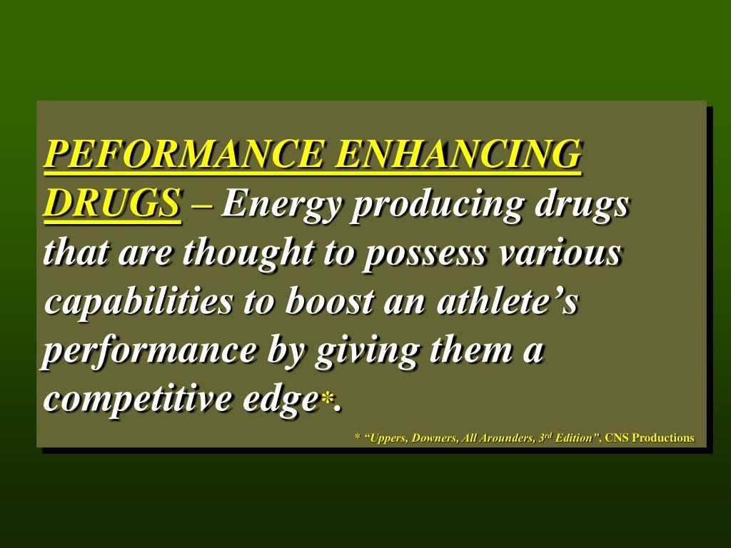 PEFORMANCE ENHANCING DRUGS