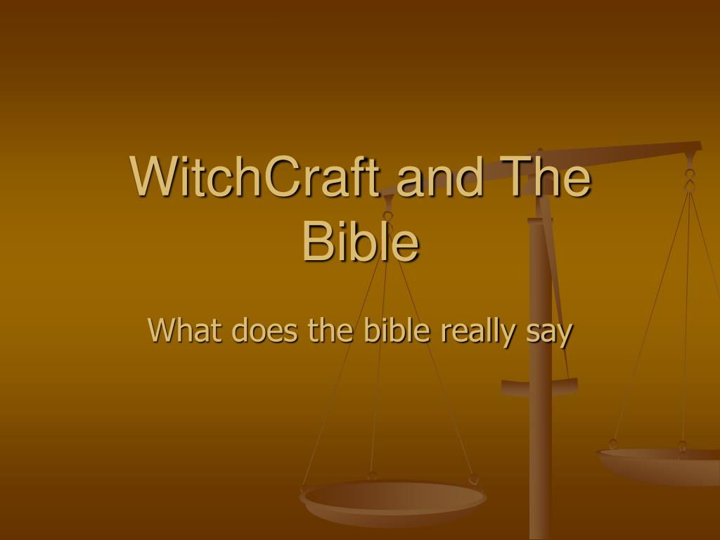 WitchCraft and The Bible