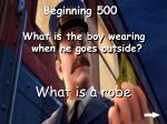 beginning 500