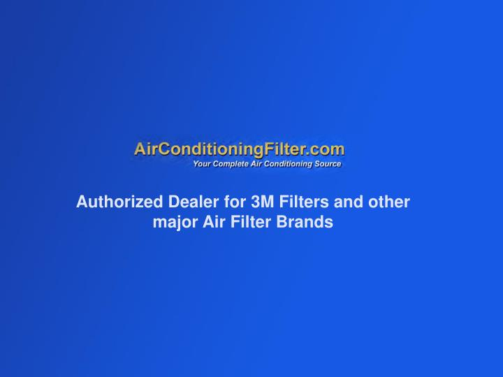 Authorized Dealer for 3M Filters and other major Air Filter Brands