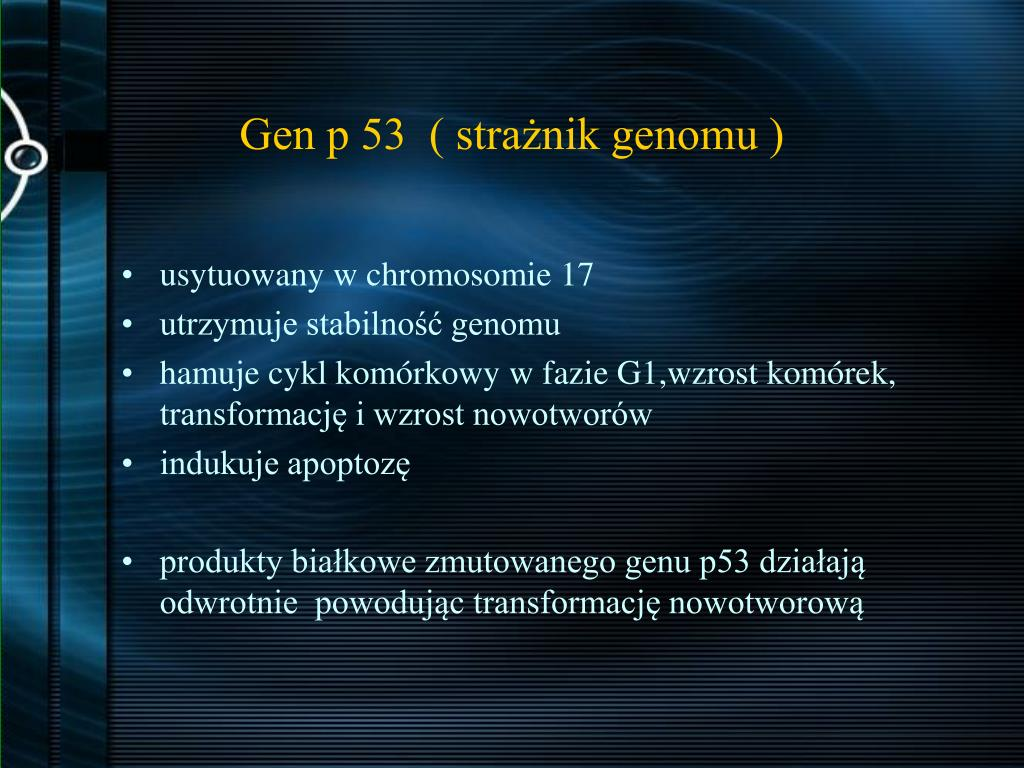 Gen p 53  ( strażnik genomu )