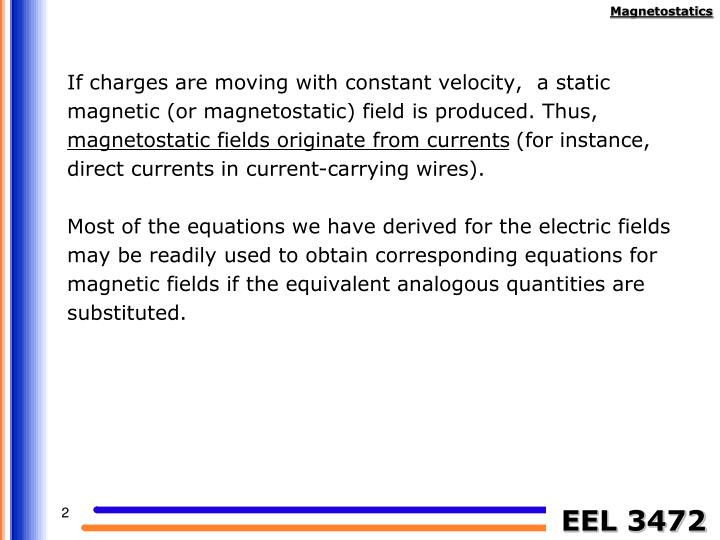 If charges are moving with constant velocity,  a static