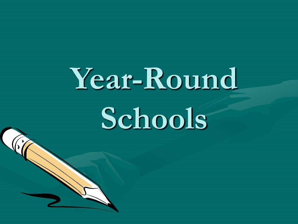ppt - year-round schools powerpoint presentation