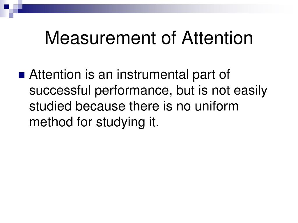 Measurement of Attention