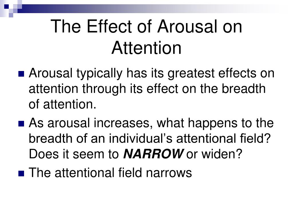 The Effect of Arousal on Attention