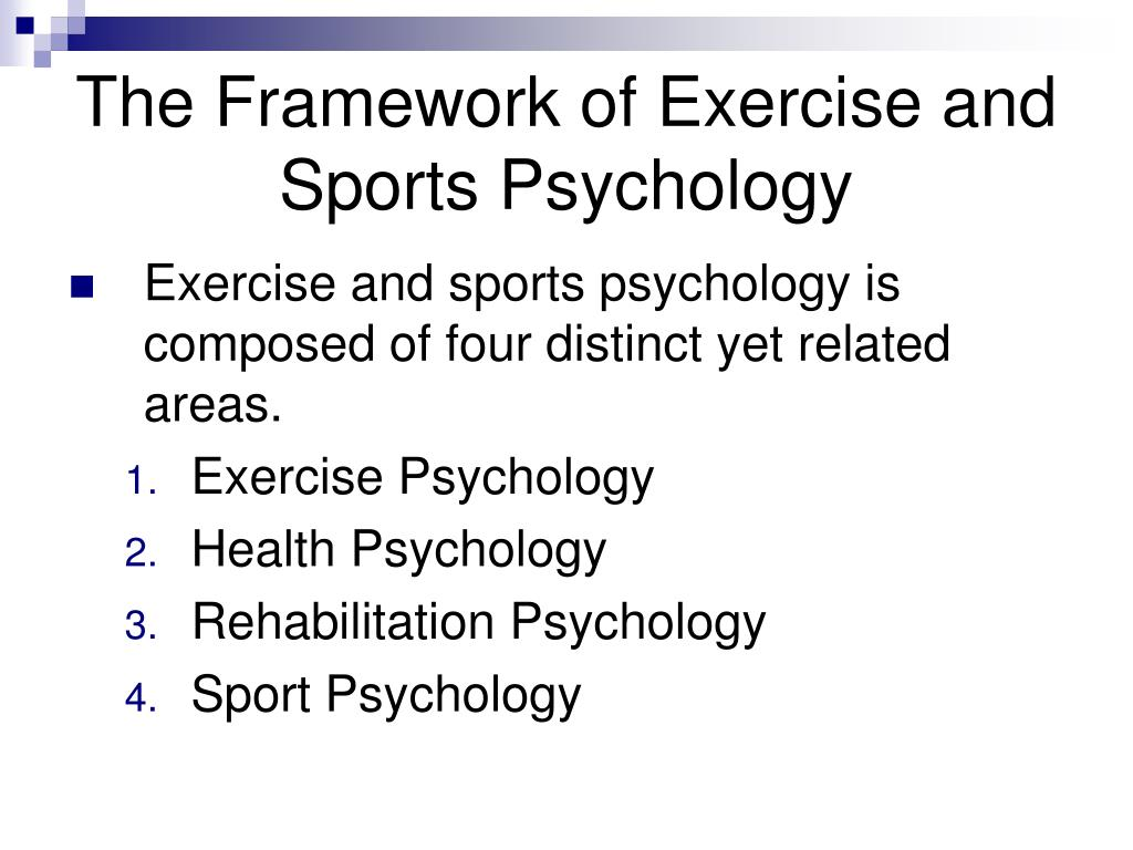 The Framework of Exercise and Sports Psychology