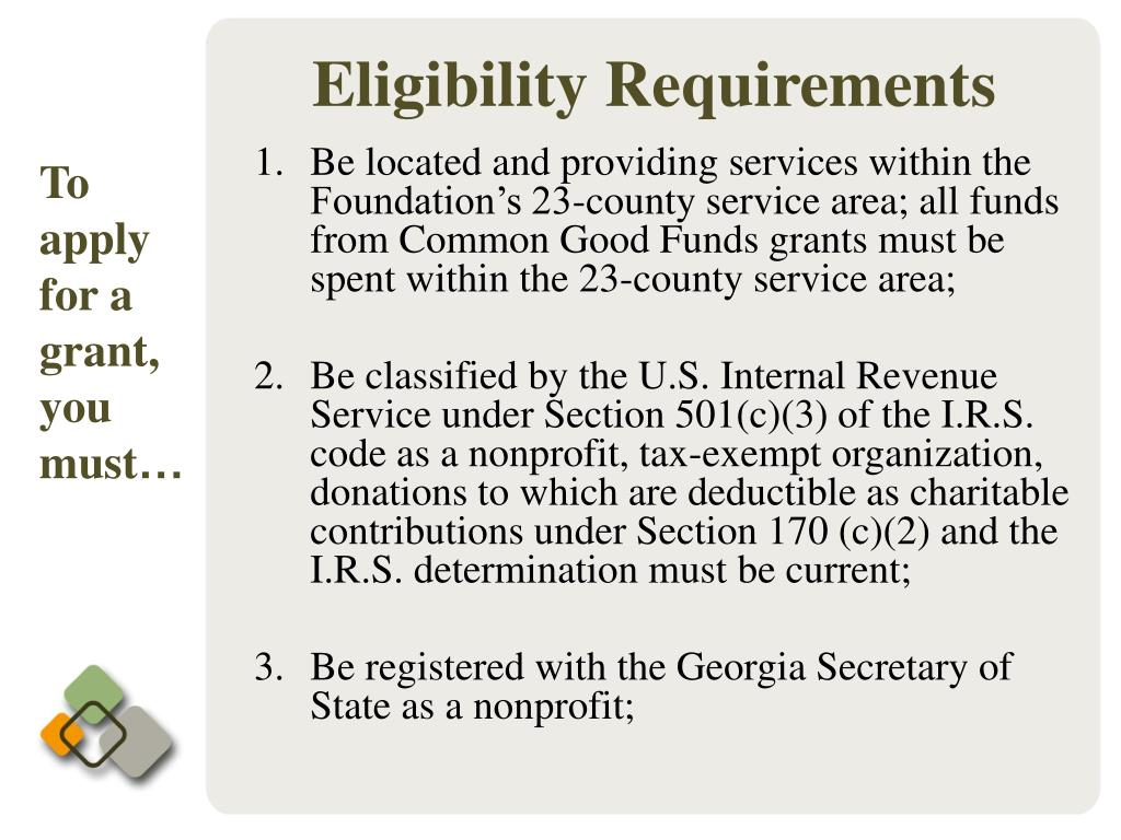 Be located and providing services within the Foundation's 23-county service area; all funds from Common Good Funds grants must be spent within the 23-county service area;