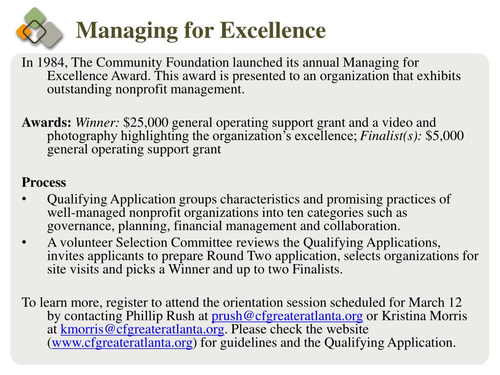 In 1984, The Community Foundation launched its annual Managing for Excellence Award. This award is presented to an organization that exhibits outstanding nonprofit management.