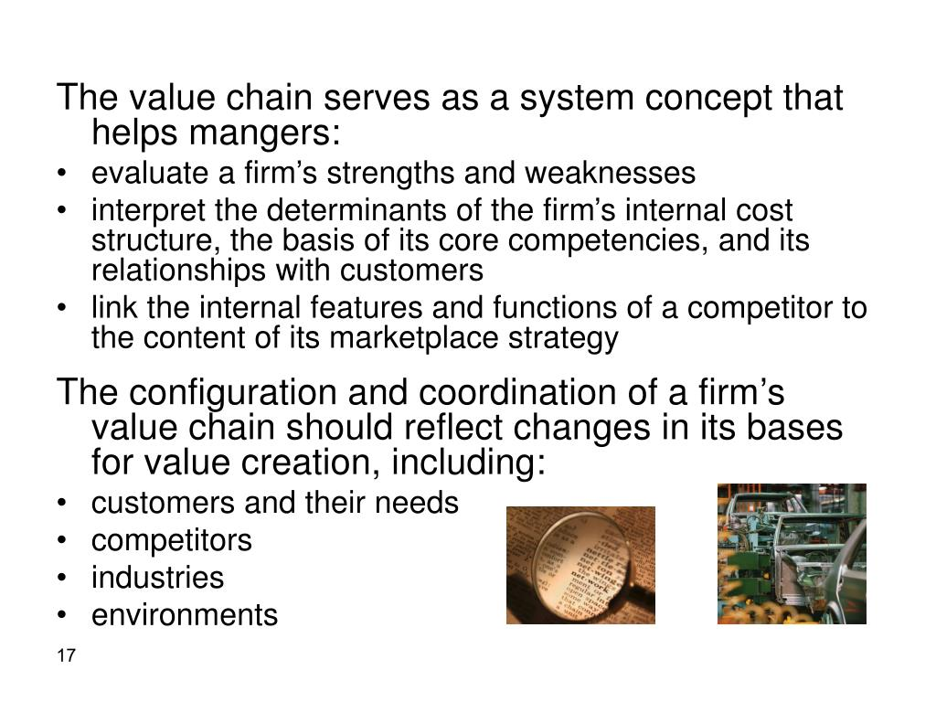 The value chain serves as a system concept that helps mangers: