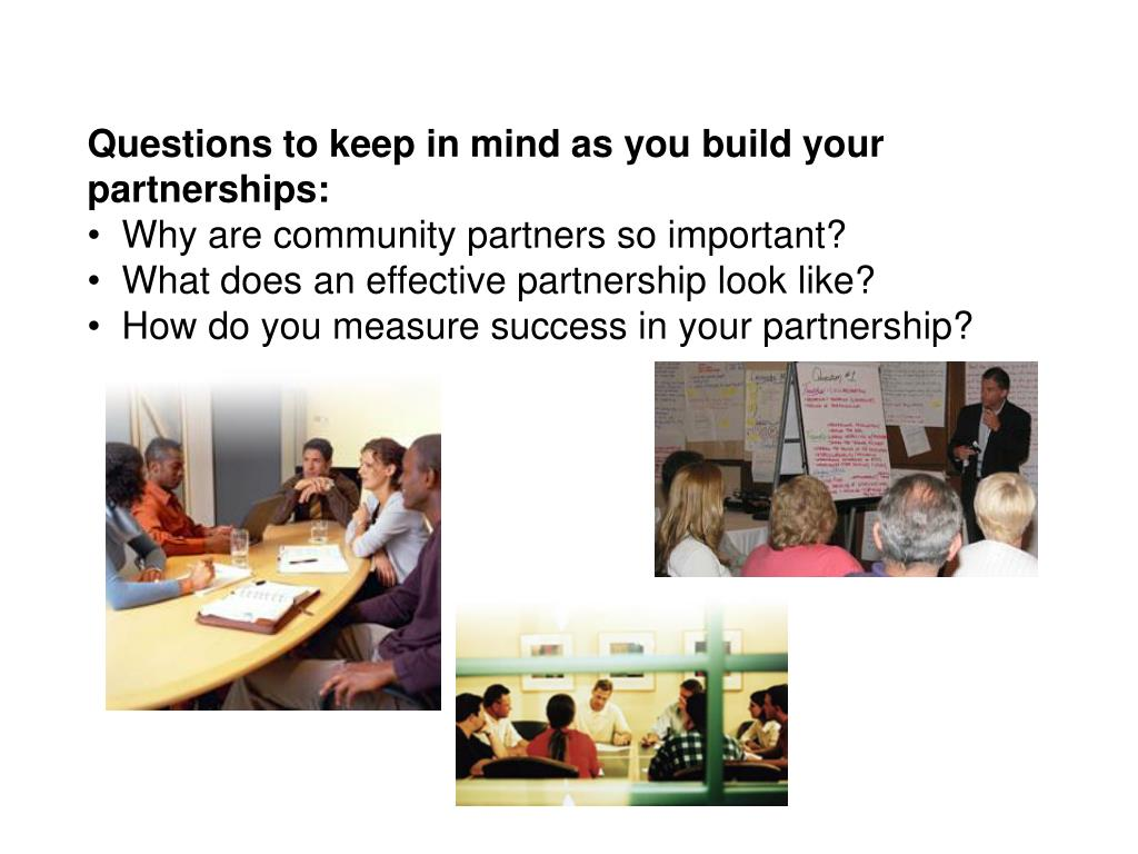 Questions to keep in mind as you build your partnerships: