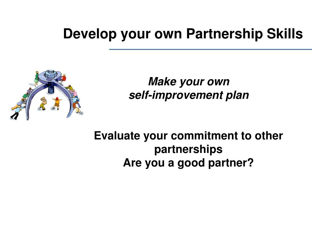Develop your own Partnership Skills