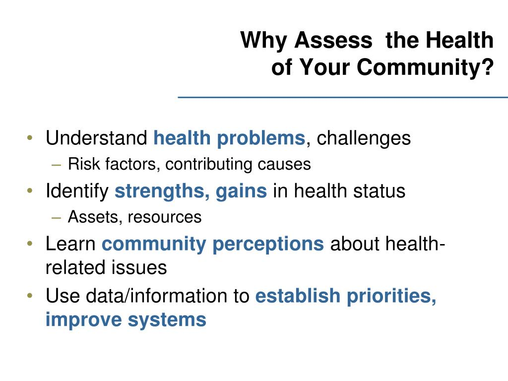 Why Assess  the Health