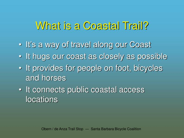 What is a coastal trail