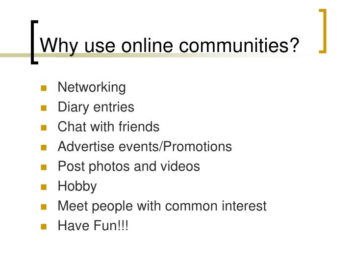 Why use online communities