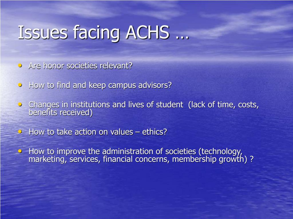 Issues facing ACHS …