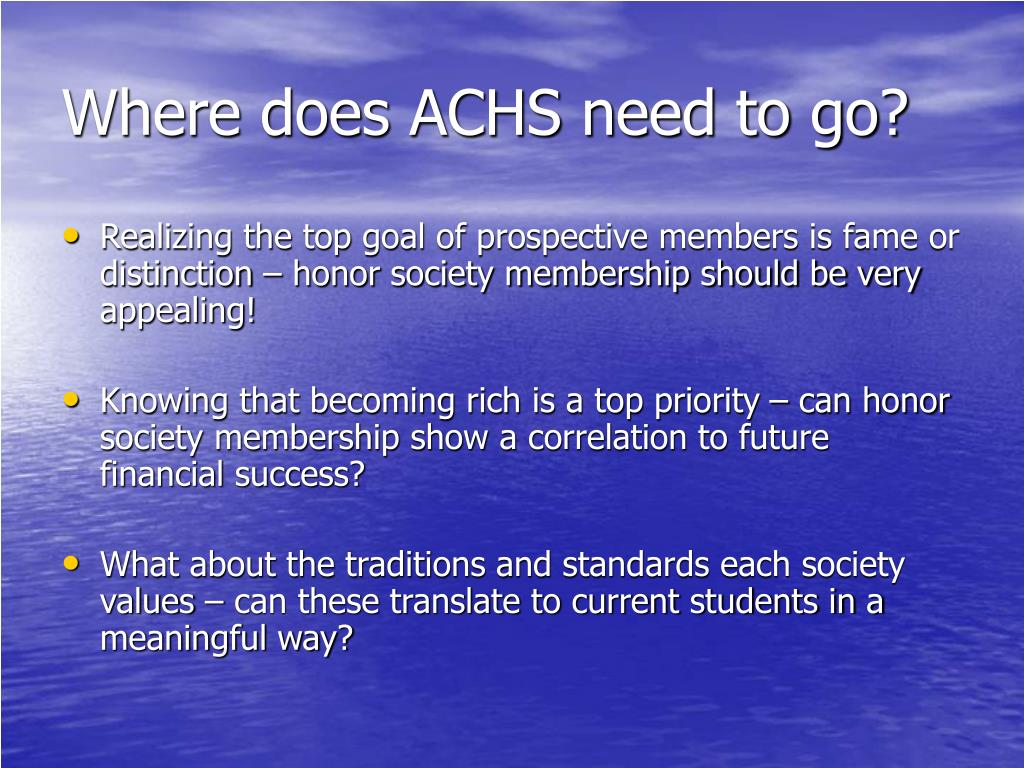 Where does ACHS need to go?